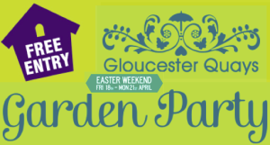 Gloucester Easter Garden Party @ Gloucester Quays Outlet Centre | Gloucester | United Kingdom