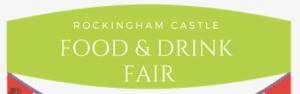 Rockingham Food & Drink Festival @ Rockingham Castle